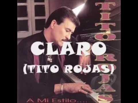 Claro Tito Rojas Letra