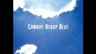 Watch Cowboy Bebop Blue video