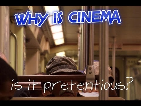 WHY IS CINEMA: How to Tell If a Movie Is Pretentious