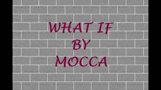 [1.47 MB] WHAT IF (LYRICS) - MOCCA