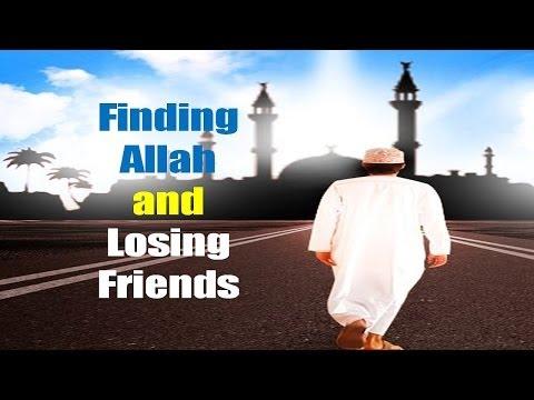 Finding Allah and Losing Friends - Ustadh Nouman Ali Khan