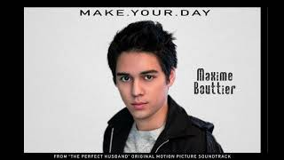 Maxime Bouttier - Make Your Day ( OST The Perfect Husband ) - Official Audio