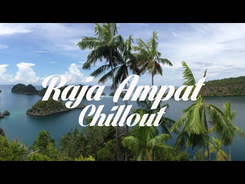 Beautiful RAJA AMPAT Chillout & Lounge Mix Del Mar