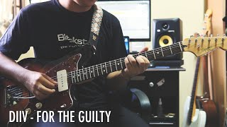 DIIV - For The Guilty (Guitar Cover)