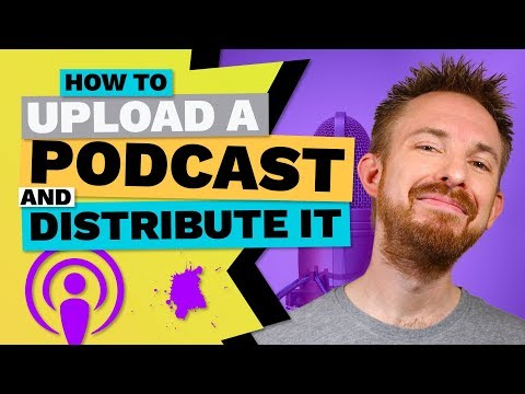 How To Upload A Podcast And Distribute It