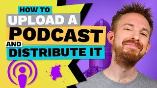 How to Upload a Pod¢ast and Distribute It