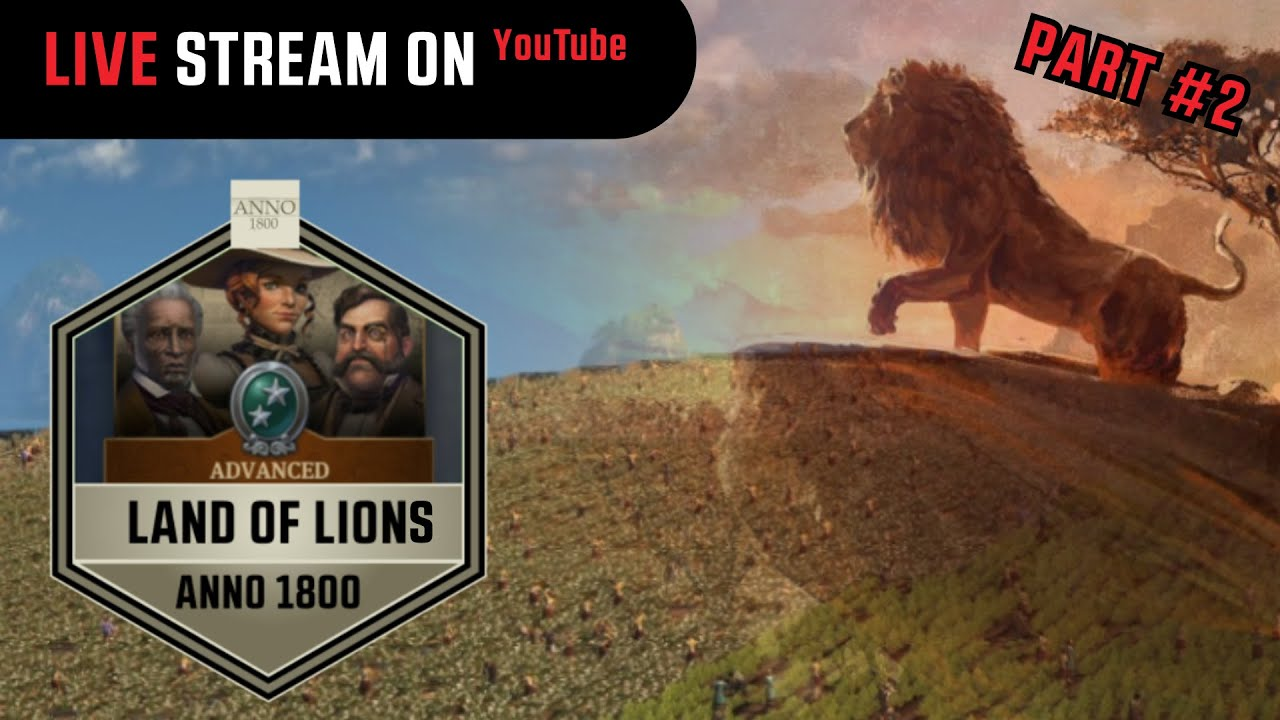 Download Anno 1800 - Land of Lions #2 - Live Stream