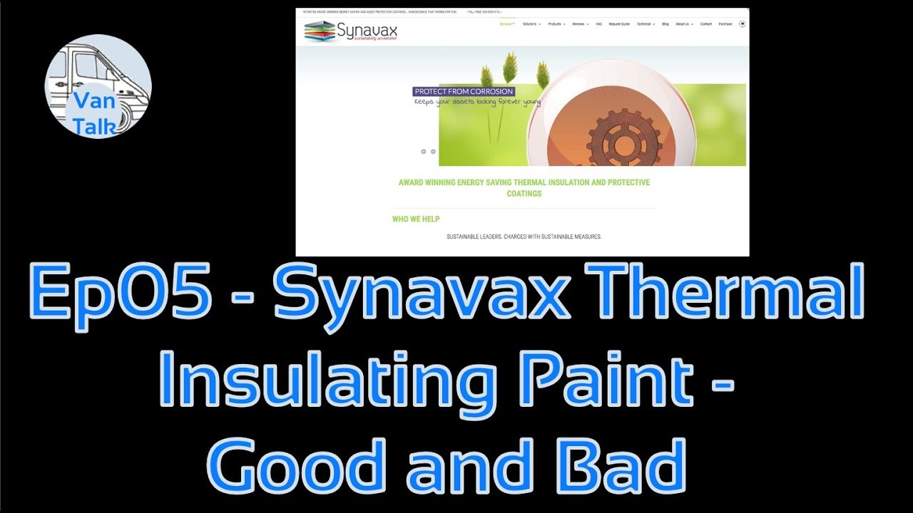 Ep05 - Synavax Thermal Insulating Paint - Good News and Bad News