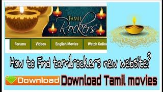 How to find Tamil Rockers new website and download new movies \ Tamil Movies Download \ Torrent \