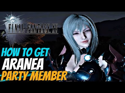 FINAL FANTASY XV Recruit Aranea As Party Member PERMANENTLY Glitch