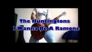 The Huntingtons - I Wanna Be a Ramone