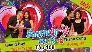 BẠN MUỐN HẸN HÒ - Tập 108 | Quang Huy - Tuyết Trang | Thành Công - Hoàng Hà | 19/10/2015