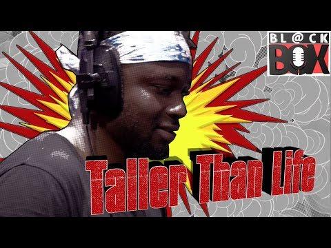 Taller Than Life   BL@CKBOX S14 Ep. 134
