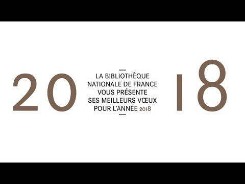La BnF Bibliothèque nationale de France vous souhaite ses meilleurs vœux pour l'année 2018
