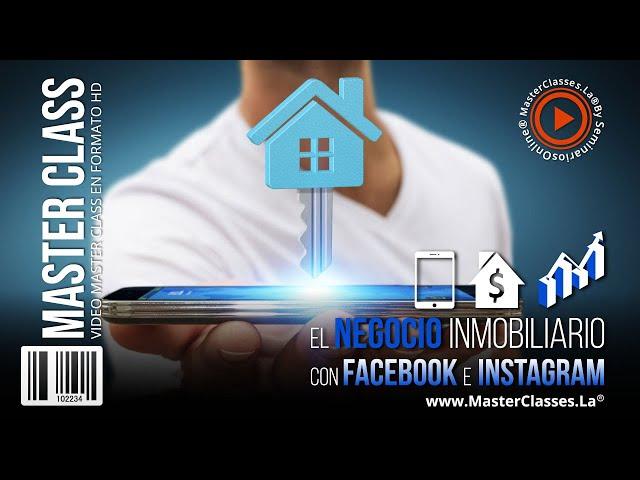 El Negocio Inmobiliario con Facebook e Instagram - Consigue más resultados.