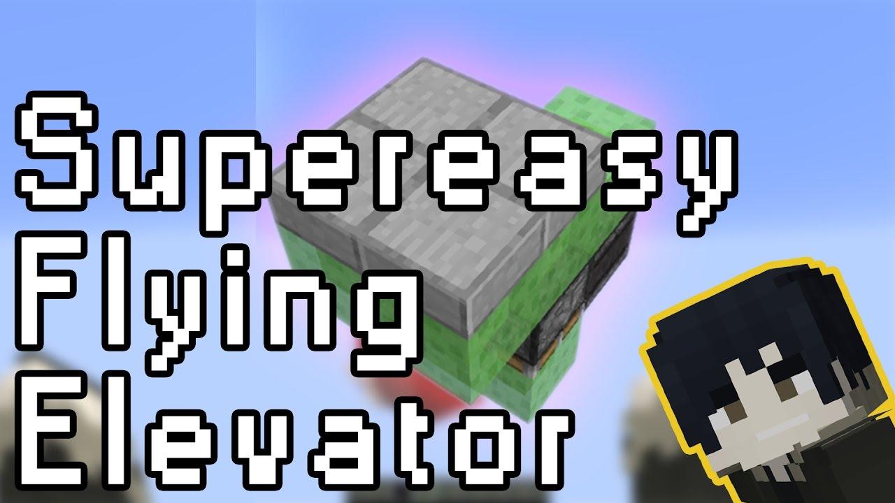 Super easy flying elevator (Ver  1 11 2)