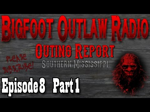 Bigfoot Outlaw Radio Ep. 8 Mississippi Outing Report