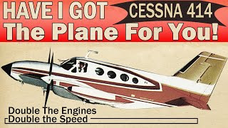 Have I Got The Plane For You - Vintage Aircraft Ad:07 - Cessna 414