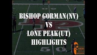 Football - Bishop Gorman(NV) vs Lone Peak(UT) highlights