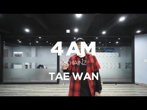 TAE WAN CLASS | 4AM - 2 CHAINZ | E DANCE STUDIO | CHOREOGRAPHY | EDANCE 이댄스학원 천호댄스 강동댄스