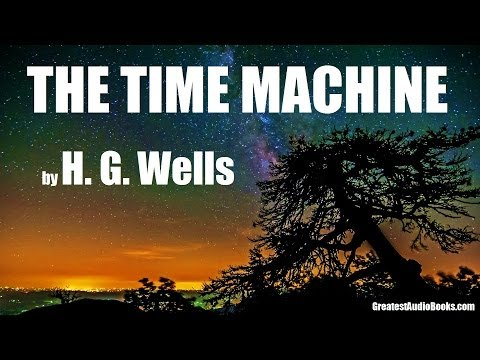 THE TIME MACHINE by H.G. Wells - FULL AudioBook | Greatest Audio Books