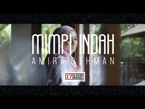 AMIRA OTHMAN - Mimpi Indah ( Official Music Video )