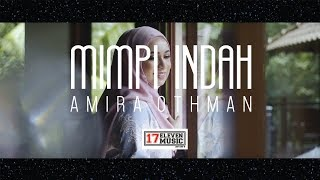 Download AMIRA OTHMAN - Mimpi Indah ( Official Music Video ) Mp3