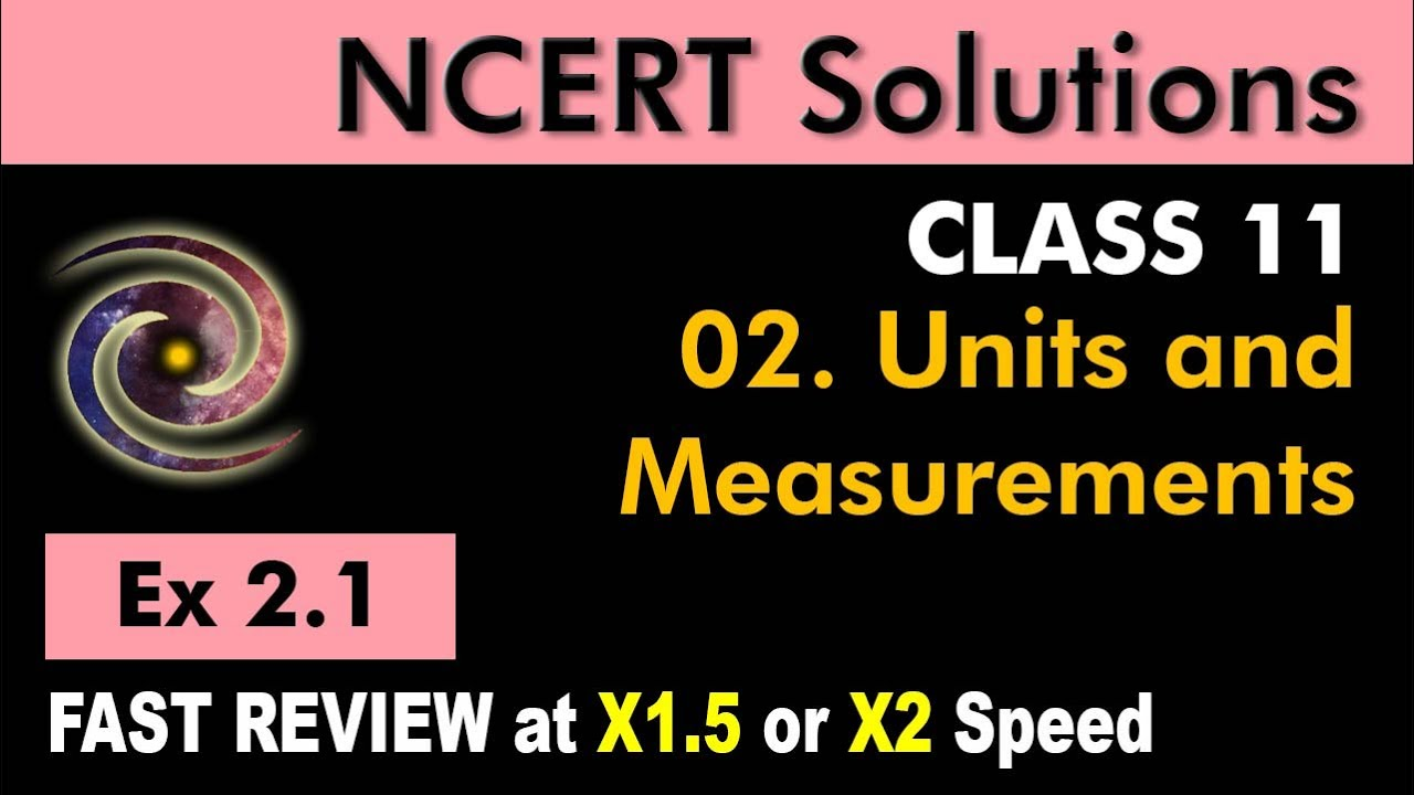 Class 11 Physics NCERT Solutions | Ex 2 1 Chapter 2 | Units & Measurements  by Ashish Arora