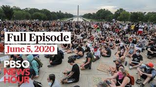 PBS NewsHour live episode, June 5, 2020