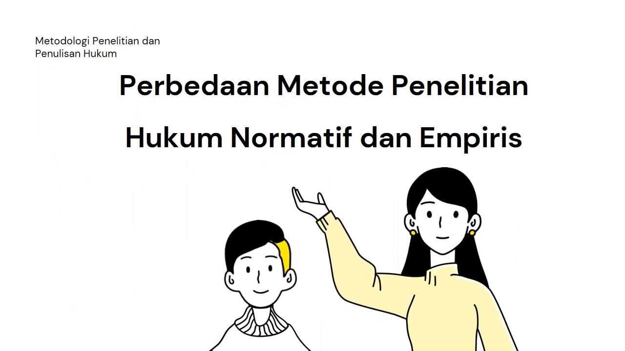 Perbedaan Metode Penelitian Normatif Dan Empiris Youtube