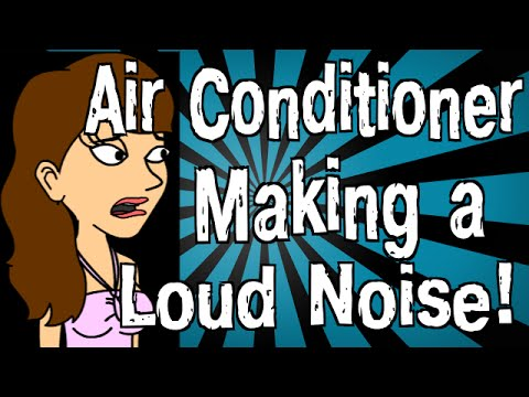 My Air Conditioner Is Making A Loud Noise