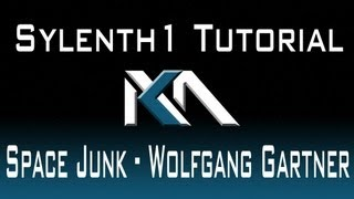 Sylenth1 Space Junk - Wolfgang Gartner Tutorial