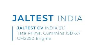 JALTEST CV INDIA 21.1 | Tata Prima, Cummins ISB 6.7 CM2250 Engine