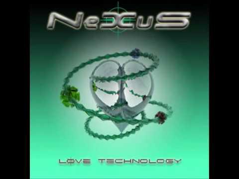 NeXuS   Love Technology  2007