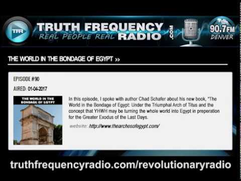 TFR - Revolutionary Radio w/ Chad Schafer: The World in the Bondage of Egypt  P1