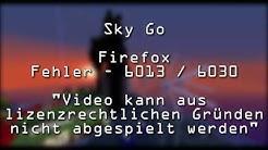 SKY GO - Fehler 6013 / 6030 @ Firefox - Video wird aus lizenzrechtlichen Gründen nicht abgespielt