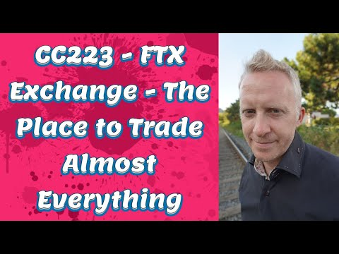 CC223 - FTX Exchange - The Place to Trade Almost Everything