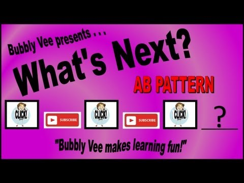 Learning AB Patterns / What's Next? / Part 2