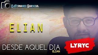 Desde Aquel dia Elian Video Lyric