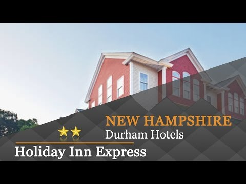 Holiday Inn Express Durham-UNH - Durham Hotels, New Hampshire