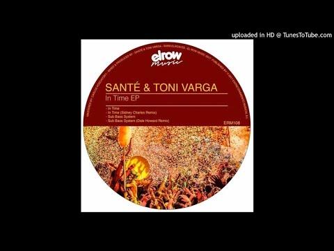 Santé & Toni Varga - Sub Bass System (Dale Howard Remix)