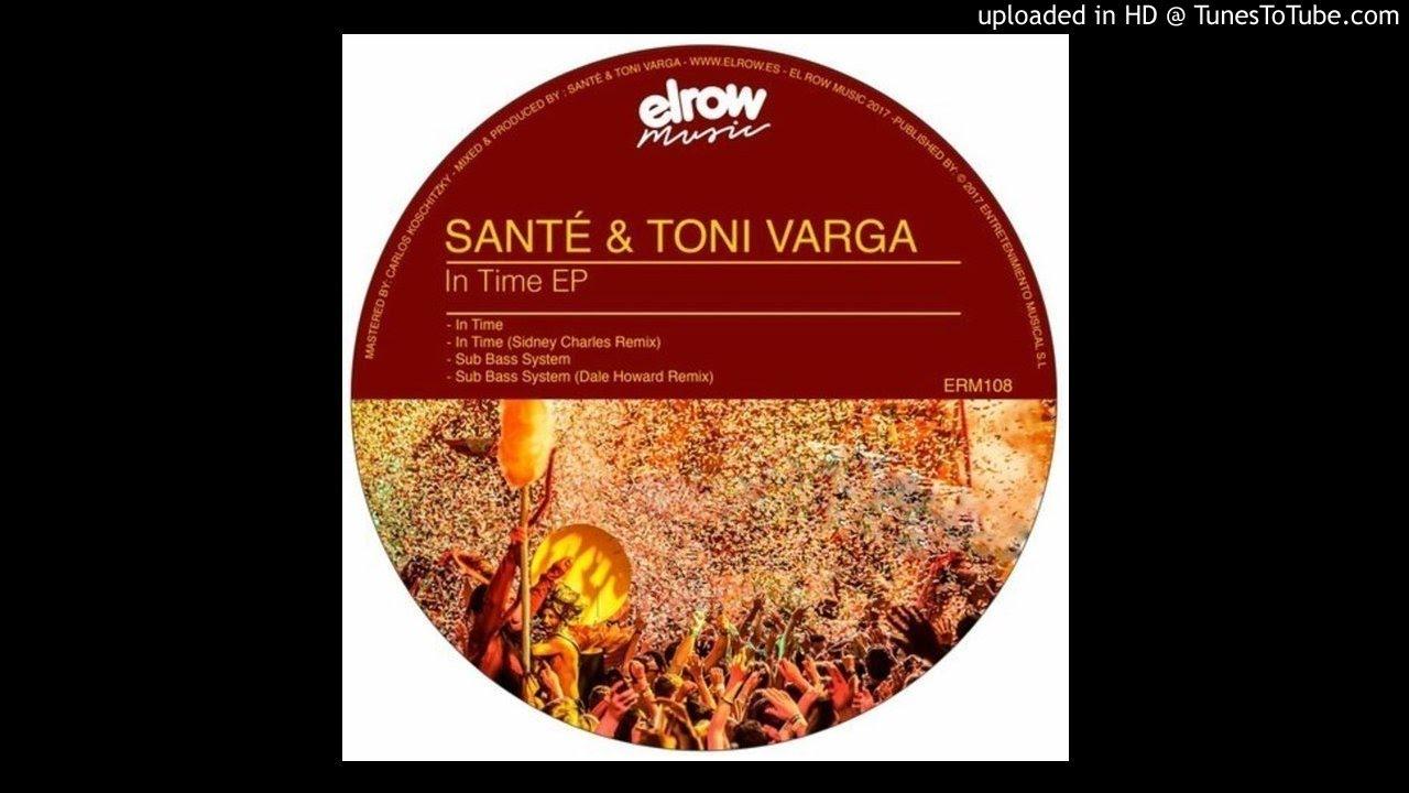 Download Santé & Toni Varga - Sub Bass System (Dale Howard Remix) [Tech House]