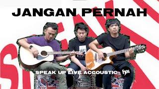 Download Mp3 Speak Up - Jangan Pernah  Live Acoustic  | Hai