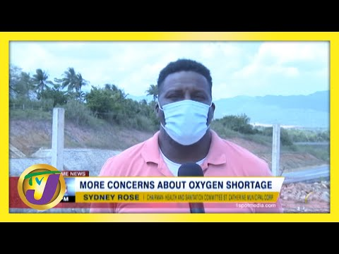 More Concerns about Medical Oxygen Shortage in Jamaica   TVJ News