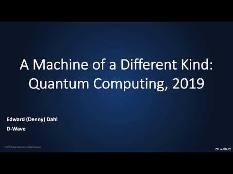 Quantum Computing 2019: A Machine of a Different Kind | D-Wave Webinar