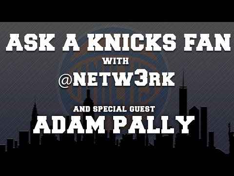'Ask a Knicks ' With Jason Concepcion and Adam Pally  The Ringer