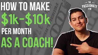 How To Make $1k-$10k Per Month As A Coach In 30 Days! 💵 (3 SIMPLE STEPS THAT WORK)