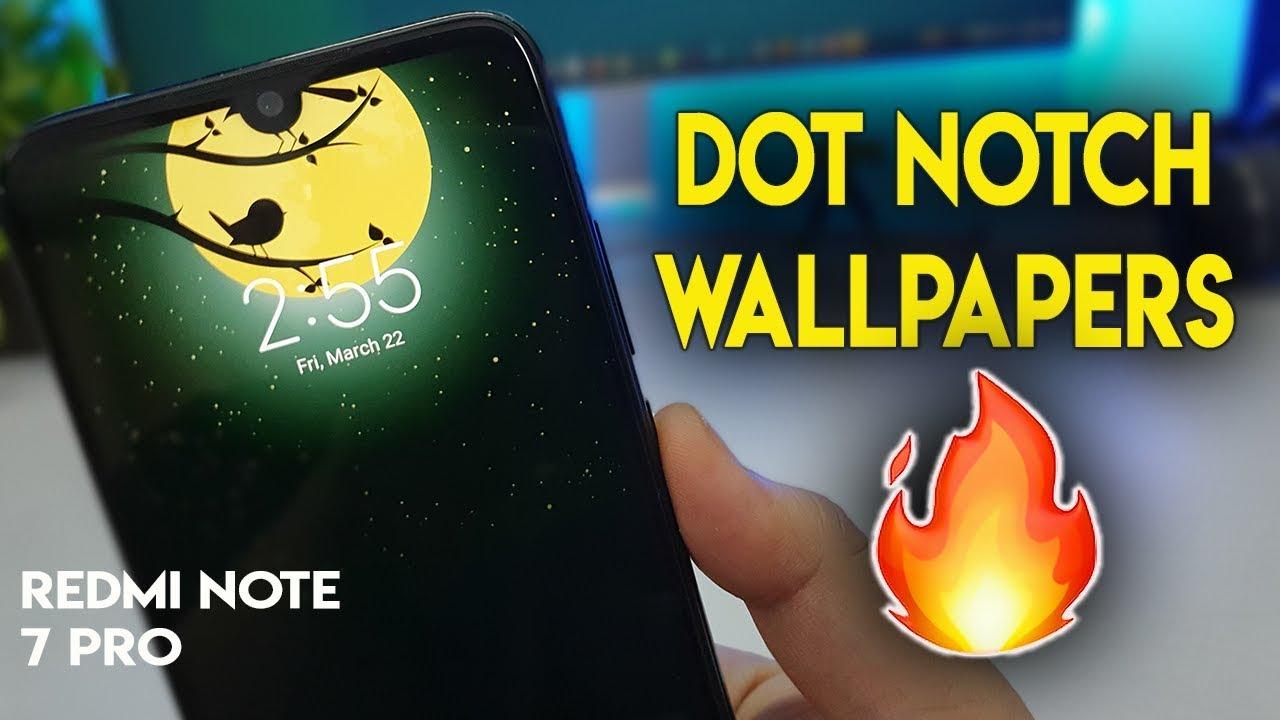 Redmi Note 7 Pro Dot Notch Wallpapers Aise Karein Notch Hide Youtube