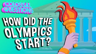 How Did The Olympics Start? | COLOSSAL QUESTIONS