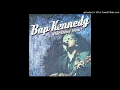 Bap Kennedy - I Should Have Said